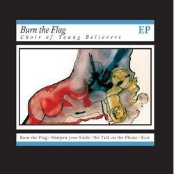 Burn The Flag - Choir Of Young Believers