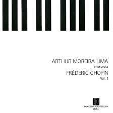 Arthur Moreira Lima Interpreta Frédéric Chopin, Vol. 1 - Arthur Moreira Lima