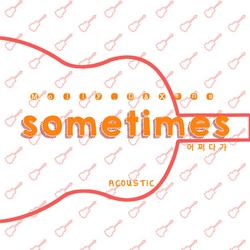 Sometimes (Acoustic ver.) - Molly.D - Xena