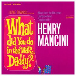 What Did You Do In The War, Daddy? (Score) - Henry Mancini