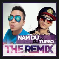 The Remix - Nam Du - DJ Turbo