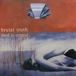 Need To Control - Brutal Truth