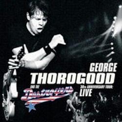 30th Anniversary Tour (live) - George Thorogood