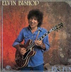 Big Fun - Elvin Bishop