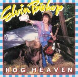 Hog Heaven - Elvin Bishop