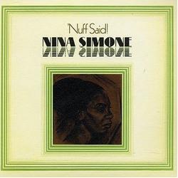 Nuff Said! - Nina Simone