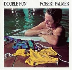 Double Fun - Robert Palmer