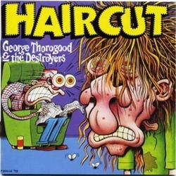 Haircut - George Thorogood