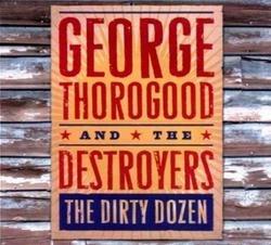 The Dirty Dozen - George Thorogood
