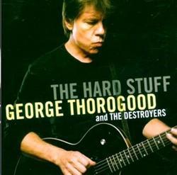The Hard Stuff - George Thorogood