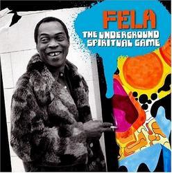 The Underground Spiritual Game - Fela Kuti