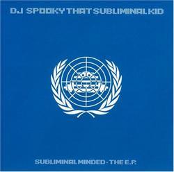 Subliminal Minded - DJ Spooky
