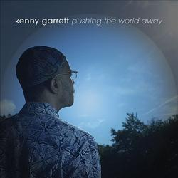 Pushing the World Away - Kenny Garrett