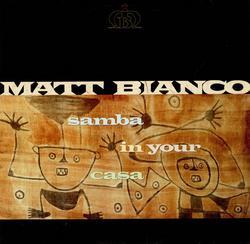 Samba In Your Casa - Matt Bianco