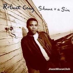 Shame + A Sin - Robert Cray