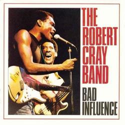Bad Influence - Robert Cray