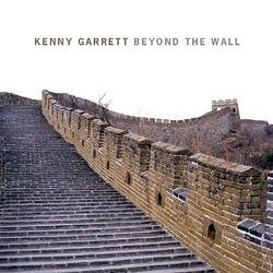 Beyond The Wall - Kenny Garrett
