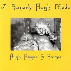 A Remark Hugh Made - Hugh Hopper