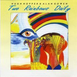 Two Rainbows Daily - Hugh Hopper