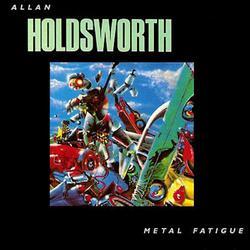 Metal Fatigue - Allan Holdsworth