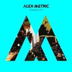 Ammunition Pt. 3 - Alex Metric