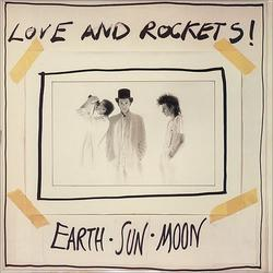 Earth, Sun, Moon - Love and Rockets