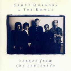 Scenes From The Southside - Bruce Hornsby