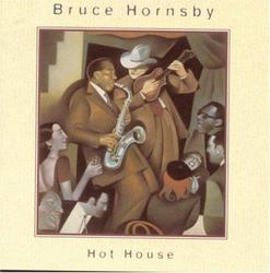 Hot House - Bruce Hornsby