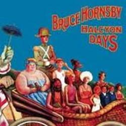 Halcyon Days - Bruce Hornsby