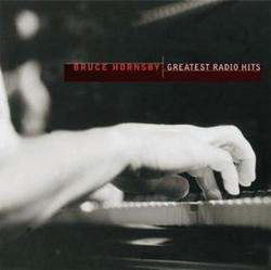 Greatest Radio Hits  - Bruce Hornsby