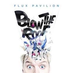 Blow The Roof (EP) - Flux Pavilion