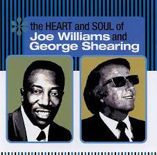 The Heart And Soul Of Joe Williams And George Shearing  - Joe Williams - George Shearing