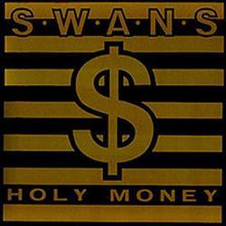 Holy Money - Swans