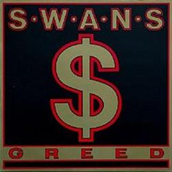 Greed - Swans