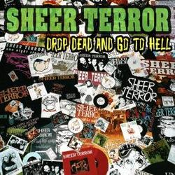 Drop Dead And Go To Hell - Sheer Terror