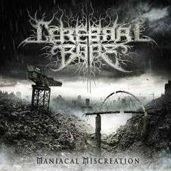 Maniacal Miscreation - Cerebral Bore