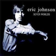 Seven Worlds - Eric Johnson