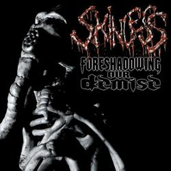 Foreshadowing Our Demise - Skinless