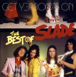 Get Yer Boots On (The Best Of Slade) - Slade