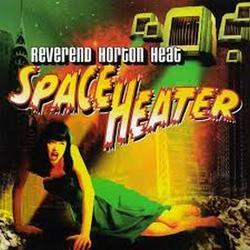 Space Heater - The Reverend Horton Heat