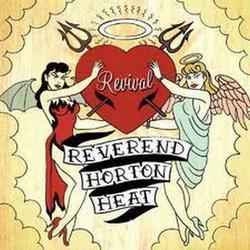 Revival - The Reverend Horton Heat