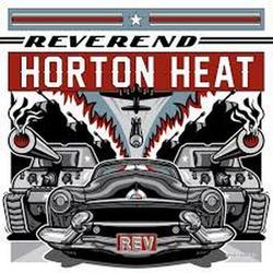 REV - The Reverend Horton Heat