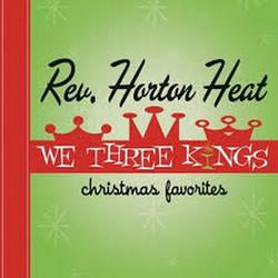 We Three Kings - The Reverend Horton Heat