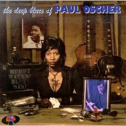 The Deep Blues Of Paul Oscher - Paul Oscher