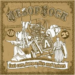 Fast Cars Danger Fire and Knives - Aesop Rock
