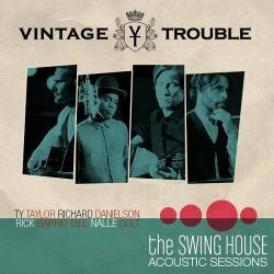 The Swing House Acoustic Sessions - Vintage Trouble