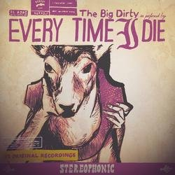 The Big Dirty - Every Time I Die