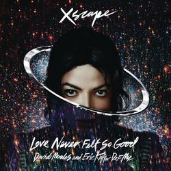 Love Never Felt So Good - EP - Michael Jackson - Justin Timberlake