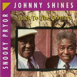 Back To The Country - Snooky Pryor - Johnny Shines