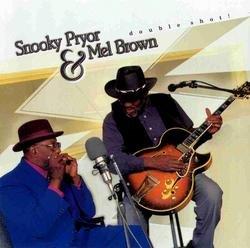 Double Shot! - Snooky Pryor - Mel Brown